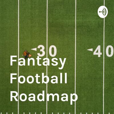 Fantasy Football Roadmap