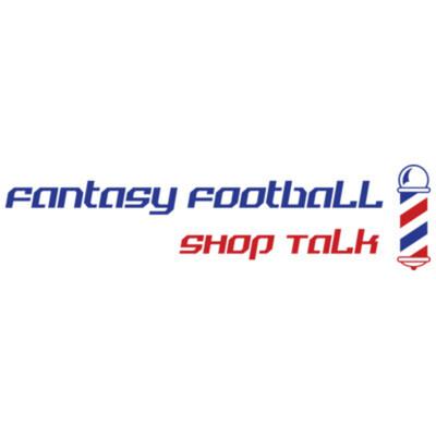 Fantasy Football Shop Talk