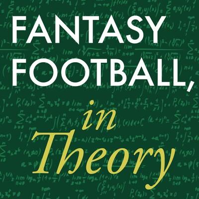 Fantasy Football, in Theory