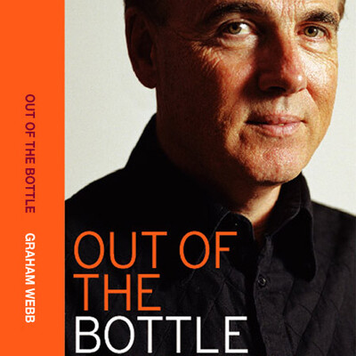 Out of The Bottle: The Memoir of Graham Webb