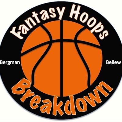 Fantasy Hoops Breakdown Podcast