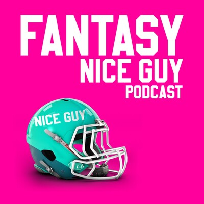 Fantasy Nice Guy Podcast