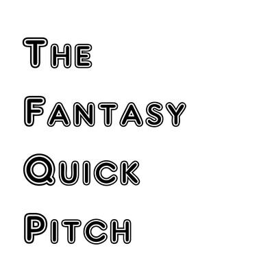 Fantasy Quick Pitch