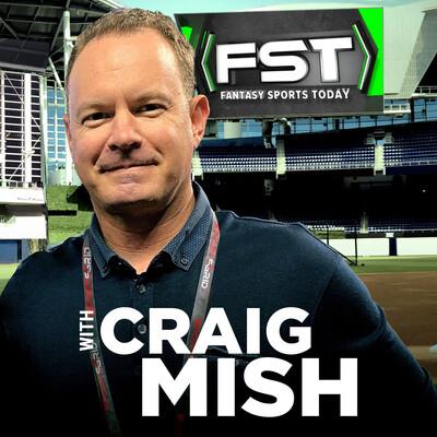 Fantasy Sports Today w/ Craig Mish