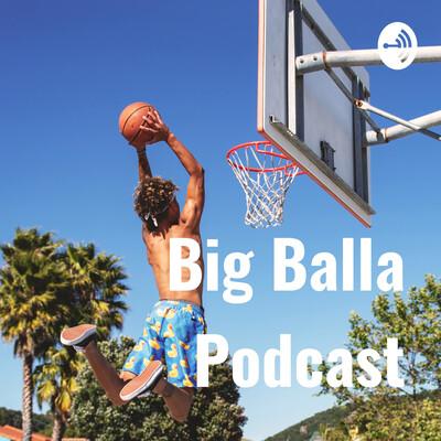 Big Balla Podcast
