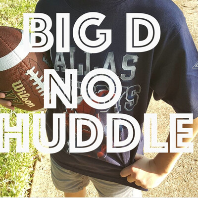 Big D: No Huddle