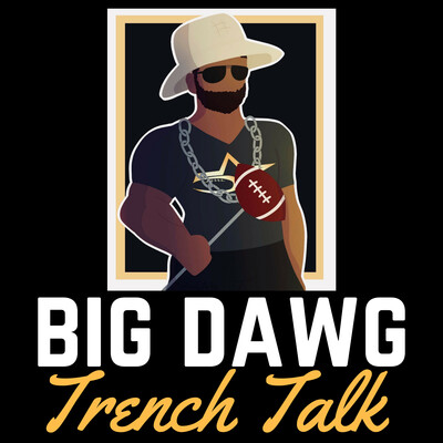 BIG DAWG TRENCH TALK