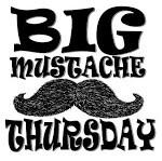 Big Mustache Thursday
