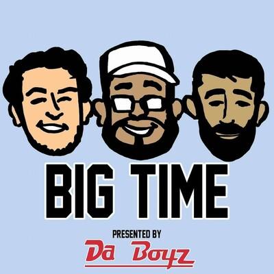 Big Time - Presented By Da Boyz