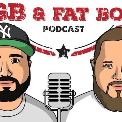 GB & Fat Boy Podcast