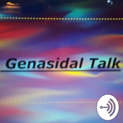 Genasidial talk