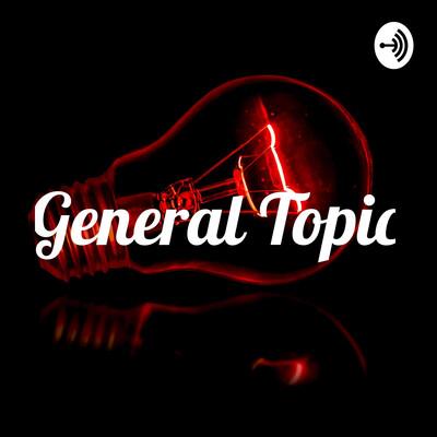 General Topic