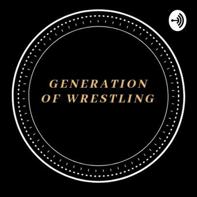 Generation Of Wrestling