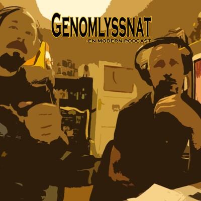 Genomlyssnat - En modern podcast
