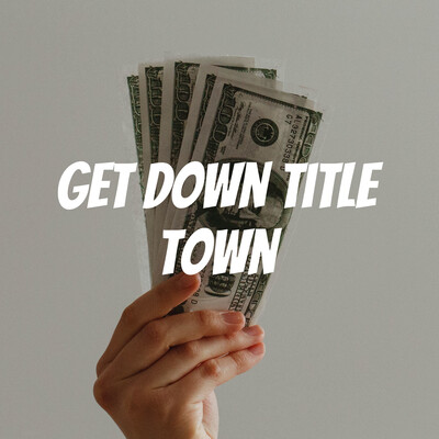 Get Down Title Town