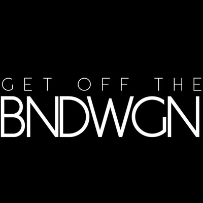 Get Off The BNDWGN!