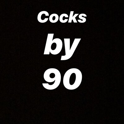 Cocks by 90 Podcast