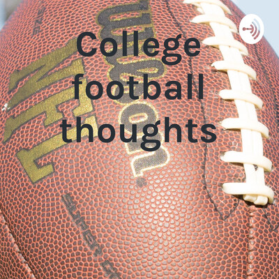 College football thoughts