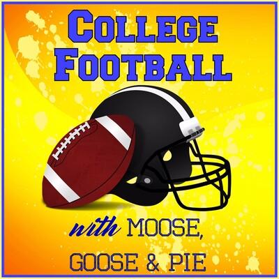College Football W/ Moose, Goose & Pie