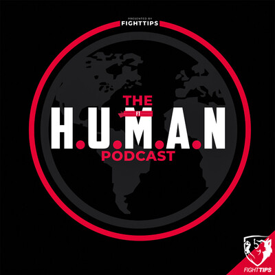 H.U.M.A.N. (FIGHTTIPS PODCAST)
