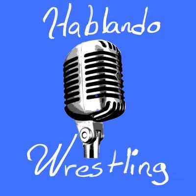 Hablando de Wrestling