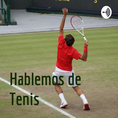 Hablemos de Tenis