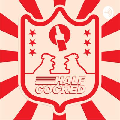HalfCocked Podcast