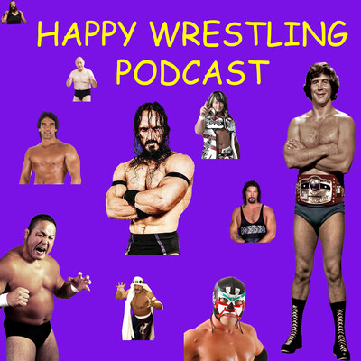 Happy Wrestling Land Podcasts
