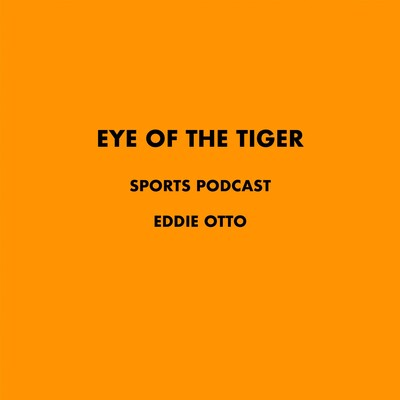 Eye Of The Tiger Podcast