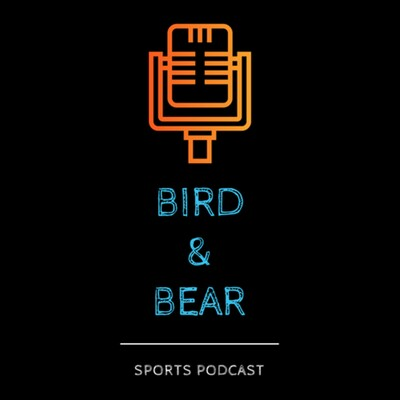 Bird & Bear Sports Podcast