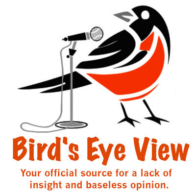 Bird's Eye View - Baltimore Orioles Unofficial Fan Podcast
