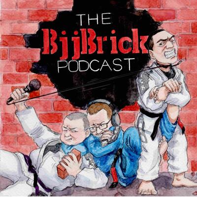 BjjBrick Podcast- BJJ, no-gi and good times!
