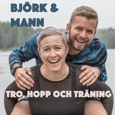 Björk & Mann: Tro, hopp och träning
