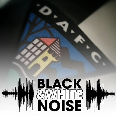 Black and White Noise - the official podcast of Dunfermline Athletic FC