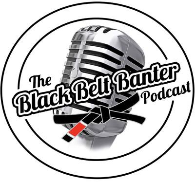 Black Belt Banter Podcast
