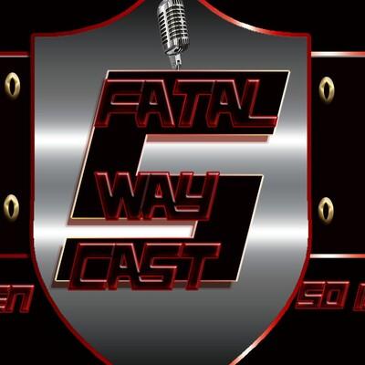 FatalFivewaycast