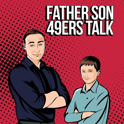 Father-Son 49ers Talk