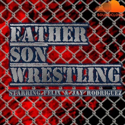 Father Son Wrestling Podcast