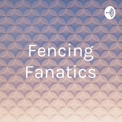 Fencing Fanatics
