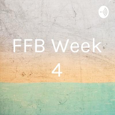 FFB Week 4