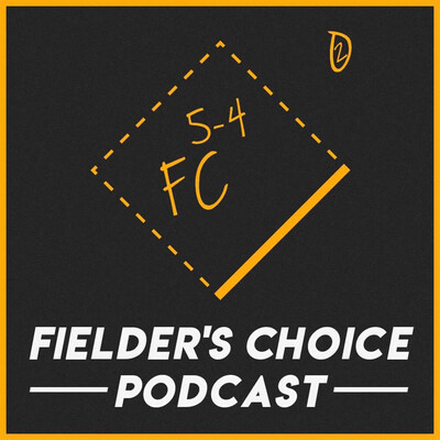 Fielder's Choice Podcast
