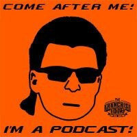 Come After Me I'm a Podcast