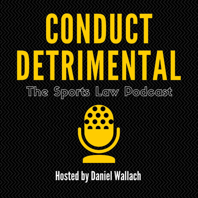 Conduct Detrimental: The Sports Law Podcast