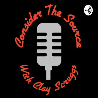 Consider The Source with Clay Scruggs