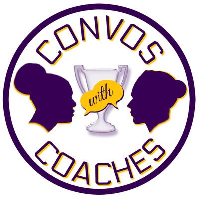 Convos with Coaches | Athlete Development | Coaching | Performance | Mindset | Hosts Leslie Trujillo and Kim Jones