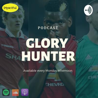 Glory Hunter Podcast