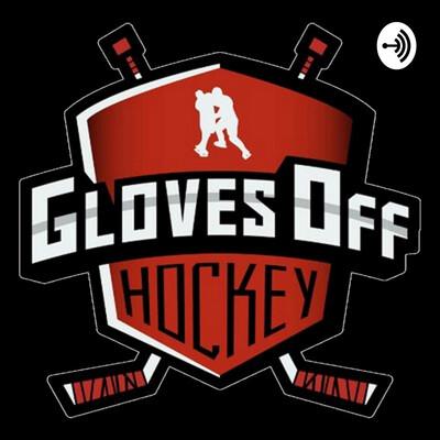 Gloves Off Hockey Podcast