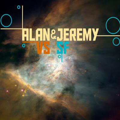 Alan & Jeremy Vs Science Fiction