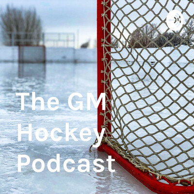 GM Hockey Podcast