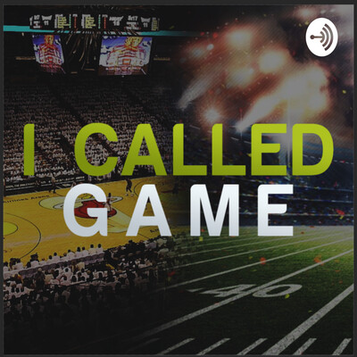 I Called Game Podcast